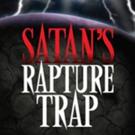 SATAN'S RAPTURE TRAP is Released