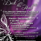 Colorado Springs Chorale o Host DECK THE HALL Concert, 12/11