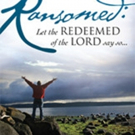 'Ransomed: Let the Redeemed of the Lord Say So' is Released