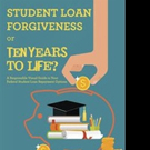 'Student Loan Forgiveness or Ten Years to Life?' is Released