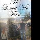 Vera Pascual Releases HE LOVED ME FIRST