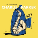 Never Before Released Charlie Parker Sessions on 'Unheard Bird: The Unissued Takes' Out Today