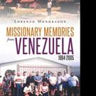 Lorenzo Mondragon Releases 'Missionary Memories from Venezuela 1994-2005'