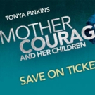 Don't Miss Tonya Pinkins in MOTHER COURAGE AND HER CHILDREN