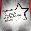 2016 Orpheum High School Musical Theatre Awards Nominees Revealed