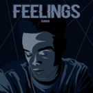 Alt R&B Artist Dana Gets Emotional with Debut Single 'Feelings' Out Toay