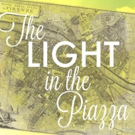 Three Rivers Music Theatre to Stage THE LIGHT IN THE PIAZZA