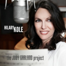 Hilary Kole to Celebrate Release of THE JUDY GARLAND PROJECT at The Iridium