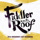 BWW CD Review: Broadway Records' FIDDLER ON THE ROOF (2016 Broadway Cast Recording) Charms with Nuance
