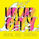 BROAD CITY Original Series Soundtrack Available on All Formats Beg. 10/28
