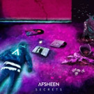 AFSHeeN 'Secrets' - New Single Out Now on Full Global Release