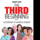 Robert Hrib Releases 'The Third Beginning Part 2: According to Karen & Robert'