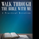 Michael Slaughter Releases 'Walk through the Bible with Me: A Practical Devotion'