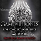 Live Nation Launches GAME OF THRONES Live Concert Experience Sweepstakes