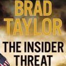 Brad Taylor Releases THE INSIDER THREAT, the New Book in The Pike Logan Series, Today