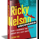 Jason Fox's 'Ricky Nelson: How I Learned The Truth About His Last Days' Hits #1 On Amazon