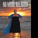 Deb Speer Claire Releases NO MORE RELIGION