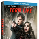 Action-Packed Thriller TERM LIFE Now Available on Digital HD and On Demand