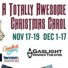 Celebrate the Holidays at The Gaslight With TOTALLY AWESOME Dickens Update