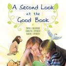 Carolyn J. Spencer, Karen L. Spencer, and Tonya J. Baldridge Pen A SECOND LOOK AT THE GOOD BOOK