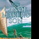 Cecilia Johansen Releases THE CANOE MAKER'S SON