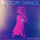 Victory Dance Releases THE SPECTRUM EP Out Today