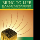 BRING-TO-LIFE BOOK OF MORMON STORIES is Released