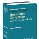 PLI Publishes 'Securities Litigation: A Practitioner's Guide', Second Edition