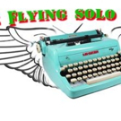 The Secret Theatre Welcomes 19 Shows for FLYING SOLO 3 Festival Tonight