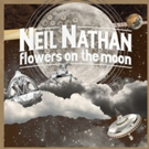 NYC Singer-Songwriter Neil Nathan Releases  'Flowers on the Moon'