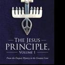 THE JESUS PRINCIPLE, VOLUME 1 is Released