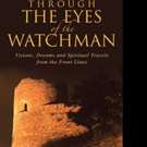 'Through The Eyes of the Watchman' Receives New Marketing Push