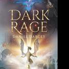 Daniel Darcey Releases DARK RAGE
