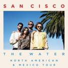San Cisco Announce U.S. Tour For August - New Album 'The Water' Out Now