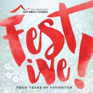 SFGMC Releases New Holiday Recording, FESTIVE! FOUR YEARS OF FAVORITES
