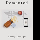 Sherry Levesque Pens DEMENTED