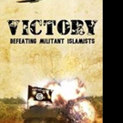 VICTORY DEFEATING MILITANT ISLAMISTS is Released
