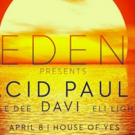 House of Yes to Launch New Opulent Event Series, EDEN, with Acid Pauli
