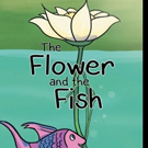 Joey Case Releases THE FLOWER AND THE FISH