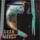 Dead Waves' Sophomore LP Living Inside Streaming in Full via Noisey