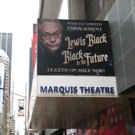 Up on the Marquee: LEWIS BLACK: BLACK TO THE FUTURE