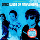 DM3's WEST OF ANYWHERE Out Today