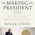 Best-Selling Author Roger Stone to Release THE MAKING OF THE PRESIDENT 2016, 1/17