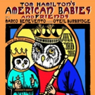 Tom Hamilton's American Babies & Friends Coming to the Fox Theatre