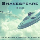 Complete Theatre Company's US Premiere of SHAKESPEARE (IN SPACE) Begins Tonight