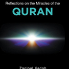 Zagloul Kadah Shares REFLECTIONS ON THE MIRACLES OF THE QURAN