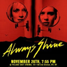ALWAYS SHINE Opens in NYC This Weekend