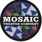 Mosaic Theater Company Announces 2017-18 Season Three Lineup
