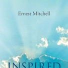 Ernest Mitchell Shares 'Inspired By God'