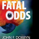 FATAL ODDS by John F. Dobbyn is Available in Hardcover and Digital Format